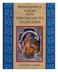 Renaissance Vision from Spectacles to Telescopes (Memoir 259)