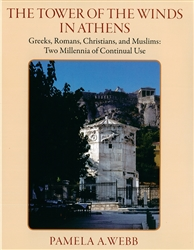 The Tower of the Winds in Athens: Greeks, Romans, Christians, and Muslims: Two Millennia of Continual Use: Memoirs, APS (Vol. 270)