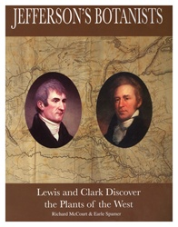 Jefferson's Botanists: Lewis and Clark Discover the Plants of the West