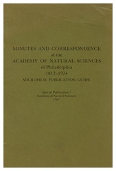 Minutes and Correspondence of The Academy of Natural Sciences of Philadelphia 1812-1924: Microfilm Publications Guide
