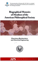Biographical Memoirs of Members of The American Philosophical Society (APS): Chemistry, Biochemistry and Chemical Engineering