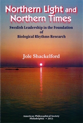 Northern Light and Northern Times: Swedish Leadership in the Foundation of Biological Rhythms Research: Transactions, APS (Volume 103, Part 22