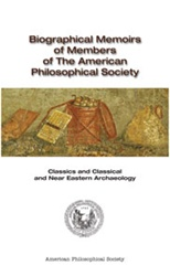 Biographical Memoirs of Members of The American Philosophical Society (APS): Classics and Classical and Near Eastern Archaeology