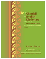 Chindali and English Dictionary with an Index to Proto-Bantu Roots: The Chindali Language of Malawi: Volume 1