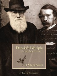 Darwin's Disciple: George John Romanes, A Life in Letters