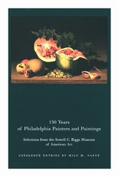 150 Years of Philadelphia Painters and Paintings: Selections from the Sewell C. Biggs Museum of American Art