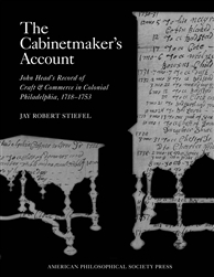 The Cabinetmaker's Account:  John Head's Record of Craft and Commerce  in Colonial Philadelphia, 1718-1753 (Memoir 271)