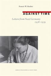 Against Time: Letters from Nazi Germany, 1938-1939 (Transactions 105, Part 1)